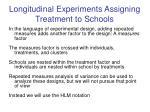 longitudinal experiments assigning treatment to schools