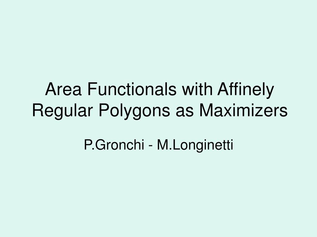area functionals with affinely regular polygons as maximizers l.