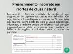 preenchimento incorreto em mortes de causa natural16