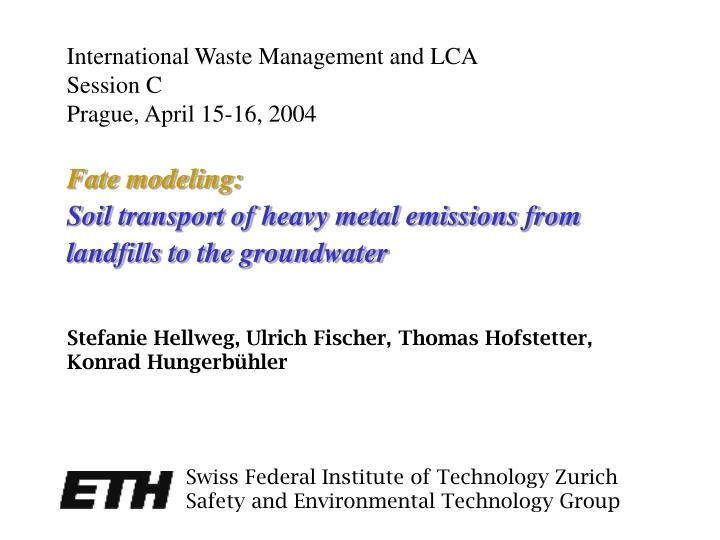 Fate modeling soil transport of heavy metal emissions from landfills to the groundwater