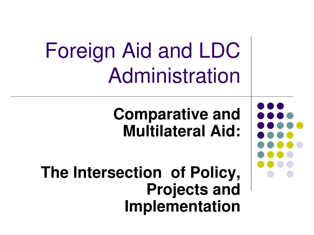 foreign aid and ldc administration l.