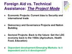 foreign aid vs technical assistance the project mode
