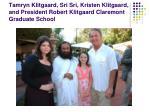 tamryn klitgaard sri sri kristen klitgaard and president robert klitgaard claremont graduate school
