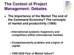 the context of project management debates