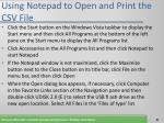 using notepad to open and print the csv file