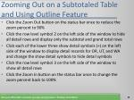 zooming out on a subtotaled table and using outline feature