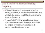 case i excess volatility and learning frequency
