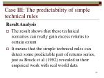 case iii the predictability of simple technical rules35