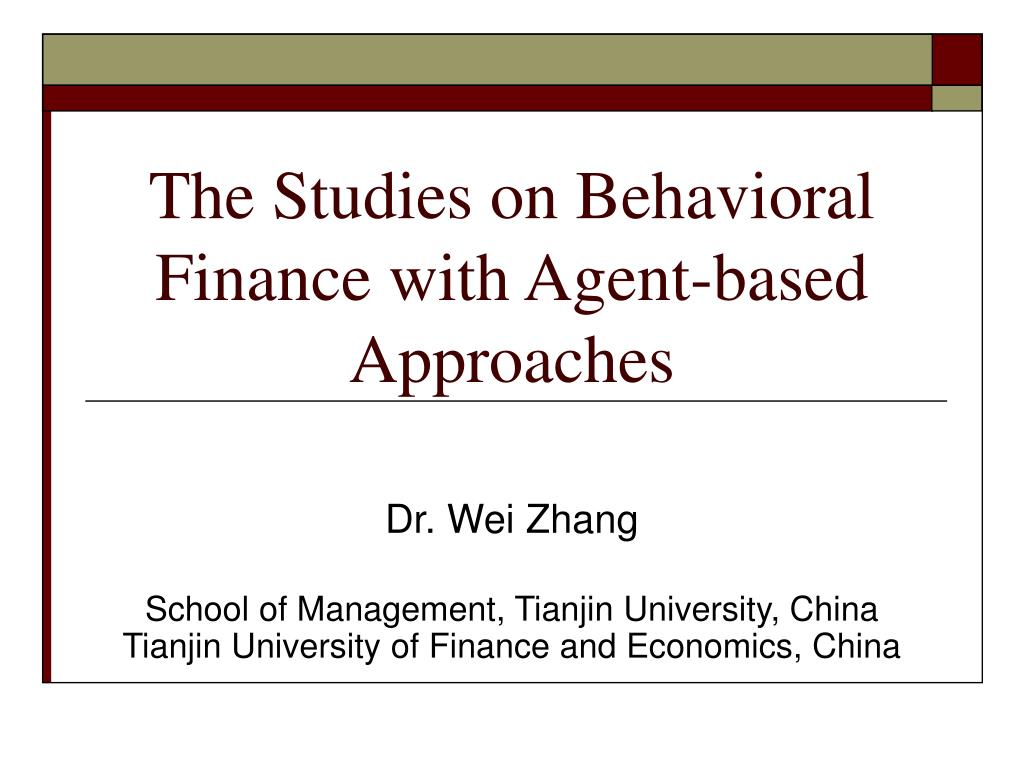 the studies on behavioral finance with agent based approaches l.