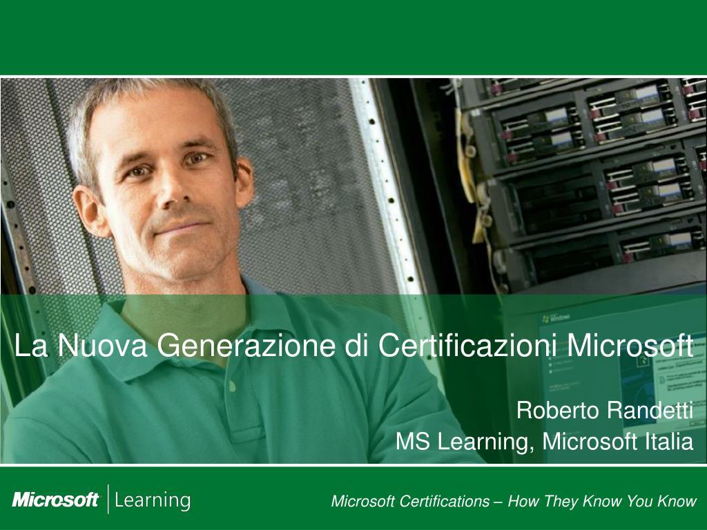 la nuova generazione di certificazioni microsoft l.
