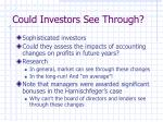 could investors see through