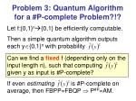 problem 3 quantum algorithm for a p complete problem