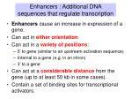 enhancers additional dna sequences that regulate transcription