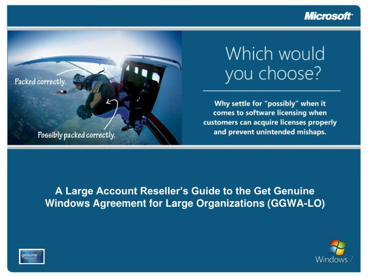 A Large Account Reseller's Guide to the Get Genuine Windows Agreement for Large Organizations (GGW...