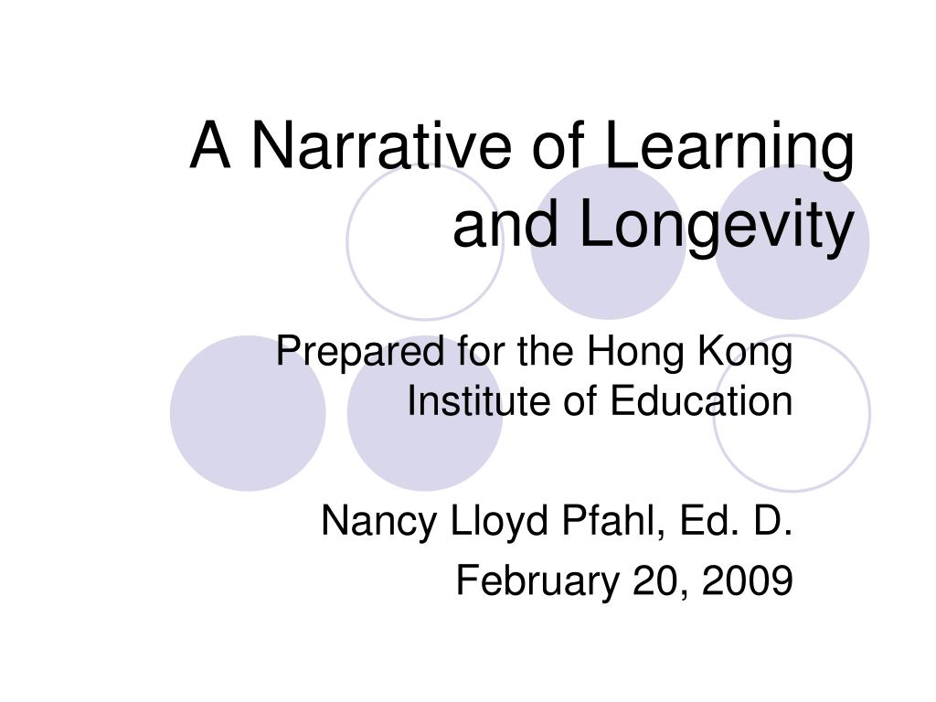 a narrative of learning and longevity l.