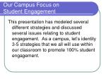 our campus focus on student engagement