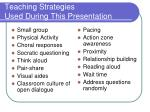 teaching strategies used during this presentation