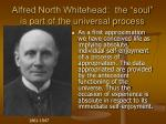 alfred north whitehead the soul is part of the universal process