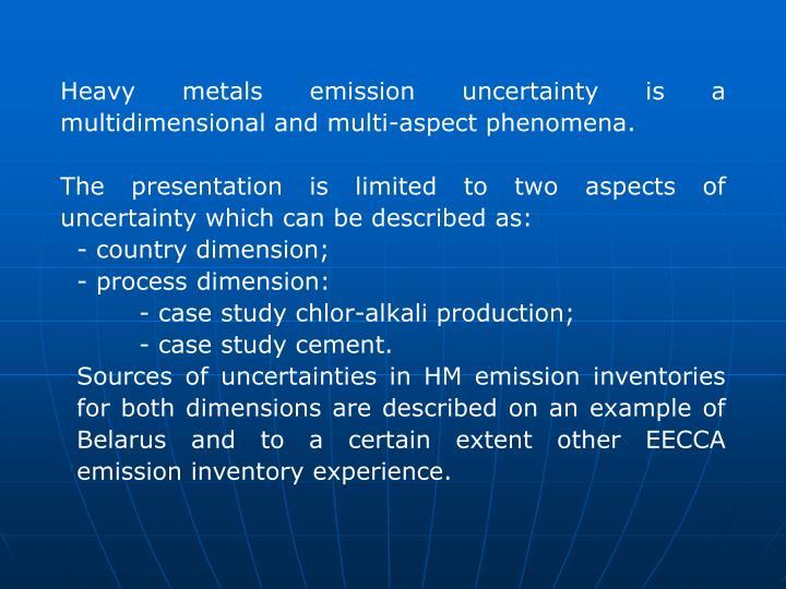 Heavy metals emission uncertainty is a multidimensional and multi-aspect phenomena.