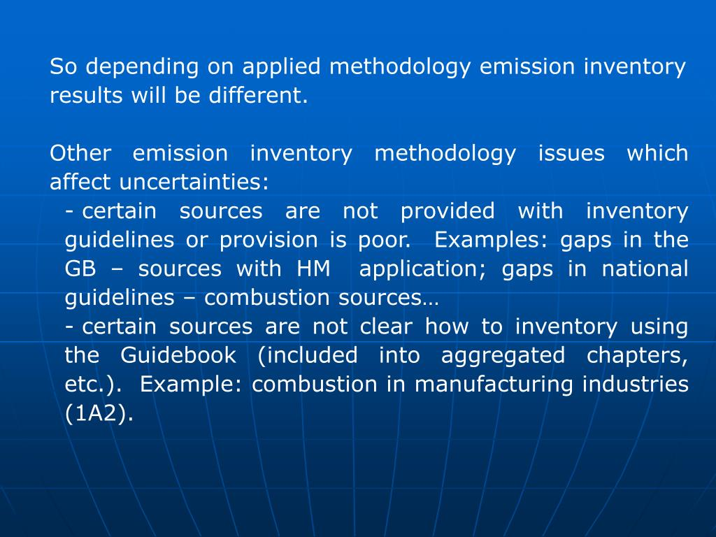 So depending on applied methodology emission inventory results will be different.