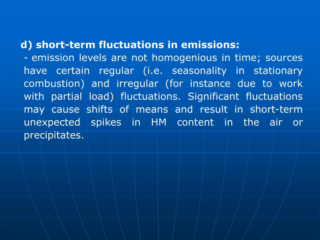 d) short-term fluctuations in emissions: