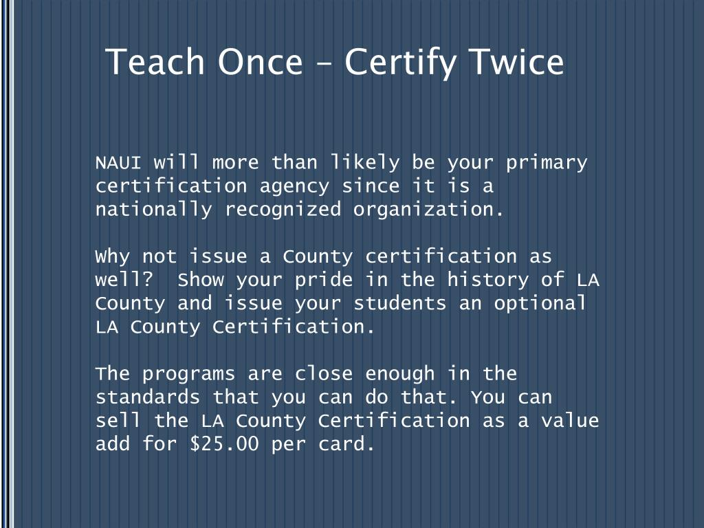 Teach Once – Certify Twice