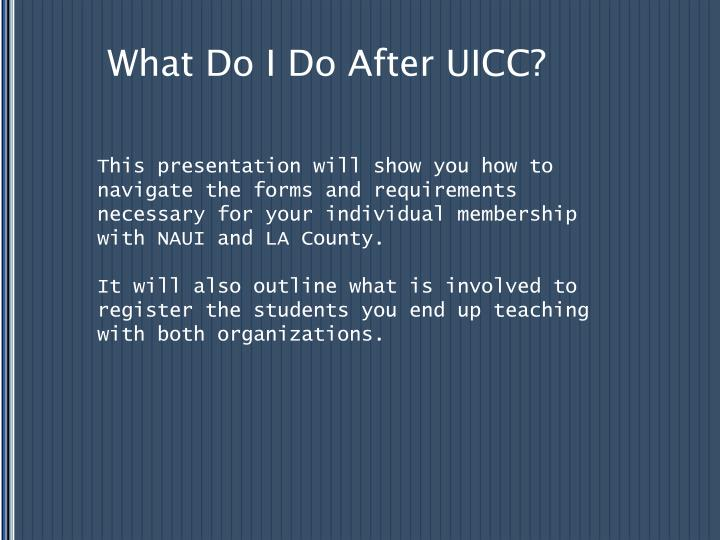 What do i do after uicc