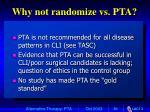 why not randomize vs pta