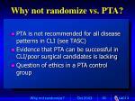 why not randomize vs pta91