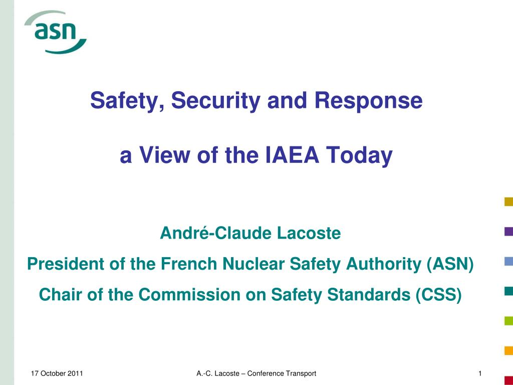 safety security and response a view of the iaea today l.