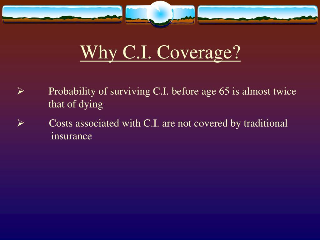 Why C.I. Coverage?