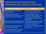 perbandingan antara sistem pangkalan data dengan sistem fail