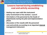 lessons learned during establishing cost and activity accounting