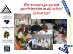 we encourage parent participation in all school activities