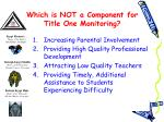 which is not a component for title one monitoring