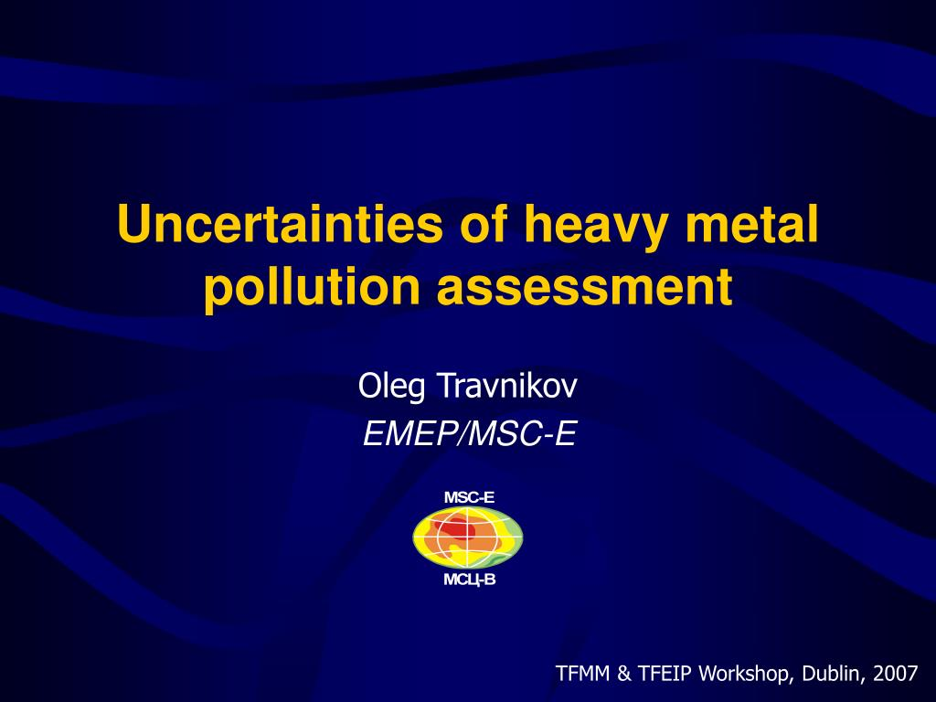 uncertainties of heavy metal pollution assessment l.