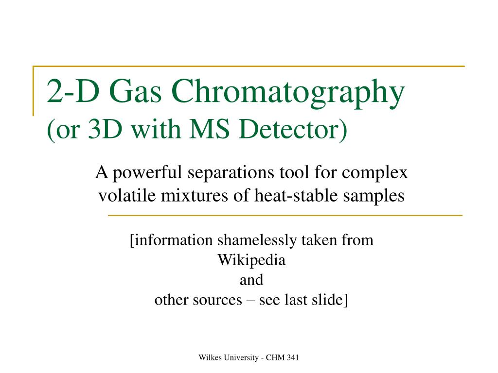 2 d gas chromatography or 3d with ms detector l.