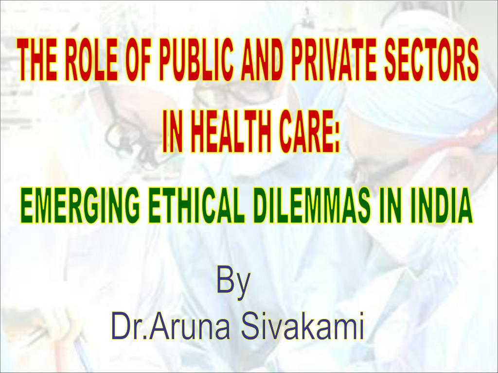 THE ROLE OF PUBLIC AND PRIVATE SECTORS