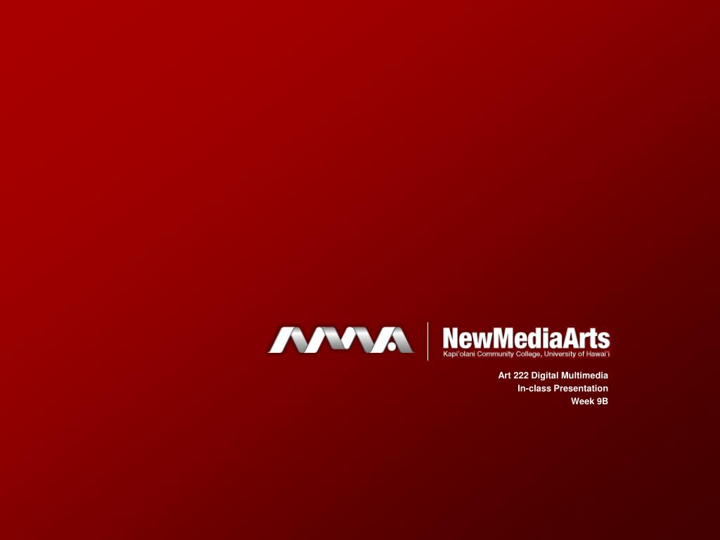 art 222 digital multimedia in class presentation week 9b l.