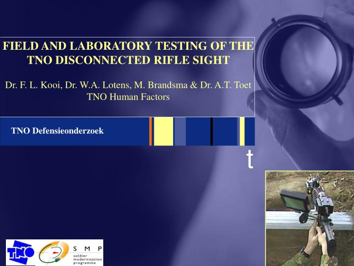FIELD AND LABORATORY TESTING OF THE TNO DISCONNECTED RIFLE SIGHT