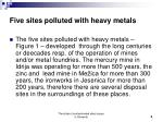 five sites polluted with heavy metals