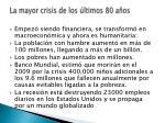 la mayor crisis de los ltimos 80 a os5