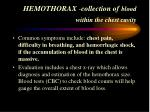 hemothorax collection of blood within the chest cavity