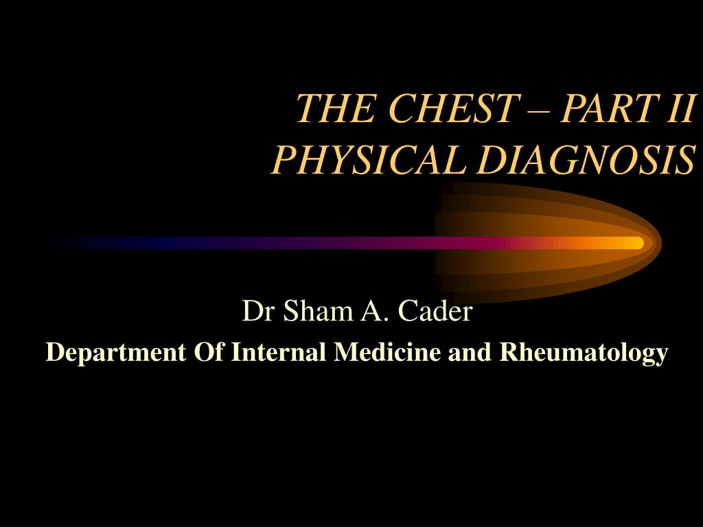 the chest part ii physical diagnosis l.