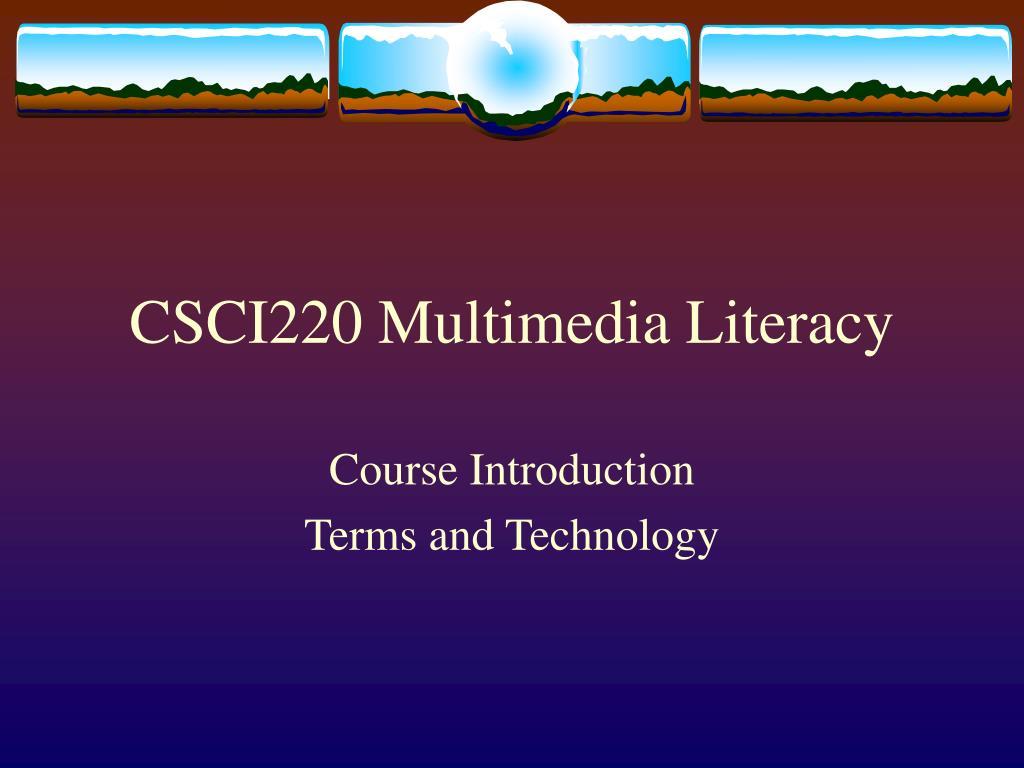 csci220 multimedia literacy l.