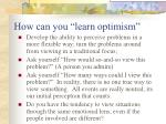 how can you learn optimism