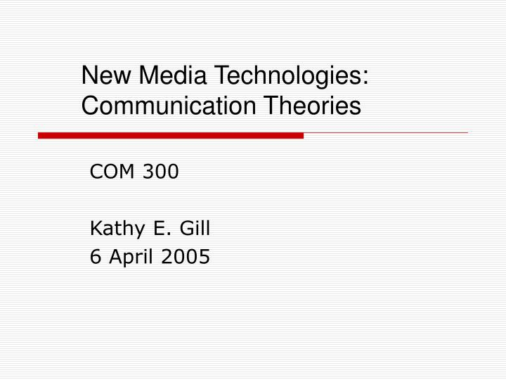 New media technologies communication theories