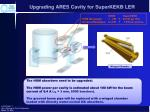 upgrading ares cavity for superkekb ler1