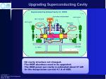 upgrading superconducting cavity