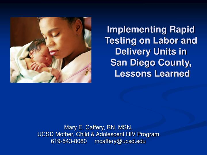 Implementing rapid testing on labor and delivery units in san diego county lessons learned